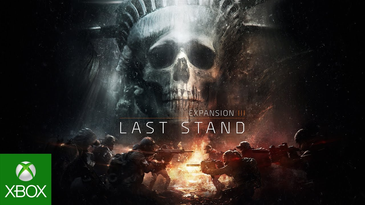 Tom Clancy's The Division Trailer:  Last Stand – Expansion 3