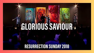 Glorious Saviour - Resurrection Sunday 2018 Worship Highlights