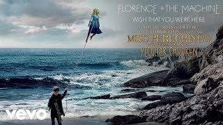 "Wish That You Were Here (From ""Miss Peregrine's Home For Peculiar Children"")"