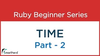 #61 Ruby Tutorial - Date and Time - Part 2