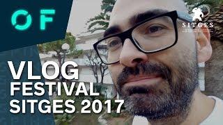 VLOG | Festival de SITGES 2017 - Parte 1
