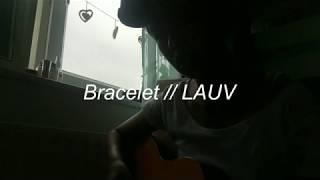 Bracelet- Lauv acoustic cover