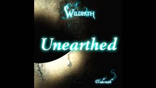 Wildpath - Seeds Of A Dream & Unearthed   LYRICS