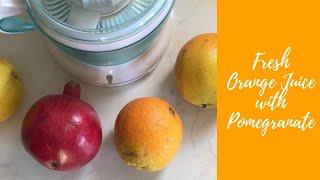 Fresh Pomegranate - Orange Juice