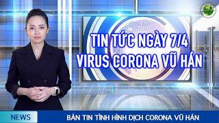 Cập nhật Corona Vũ Hán mới nhất (7/4): Con Hổ - Động vật đầu tiên dương tính với virus Corona Vũ Hán