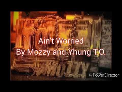 Mozzy, Yhung T.O. - Ain't Worried (Lyrics)