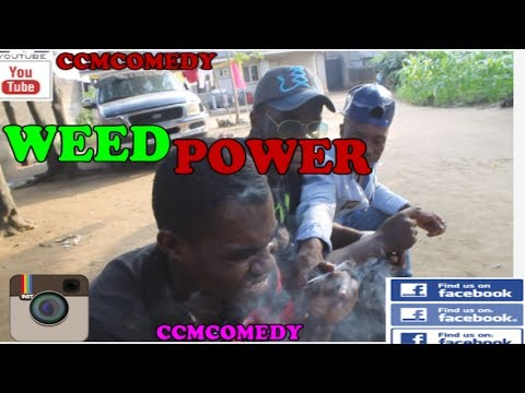 Weed Power (ccmcomedy)