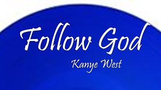 Kanye West - Follow God (Lyrics)
