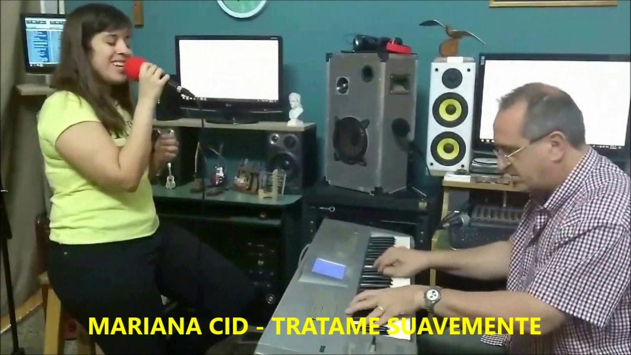 MARIANA CID - TRATAME SUAVEMENTE