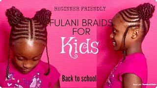 BACK TO SCHOOL FULANI BRAIDS FOR KIDS EASY TUTORIAL BEGINNER FRIENDLY 2018-2019