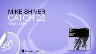 Mike Shiver - Catch 22 (Original Mix) [Captured Music]