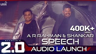 A R Rahman & Shankar Speech at 2.0 Audio Launch | Rajinikanth, Akshay Kumar | Shankar | A.R. Rahman