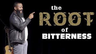 THE ROOT OF BITTERNESS