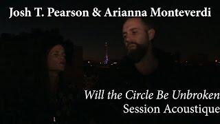 #821 Josh T. Pearson & Arianna Monteverdi - Will the Circle Be Unbroken (Session Acoustique)