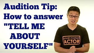 """Audition Tip: How to answer the DREADED """"Tell me about yourself"""""""