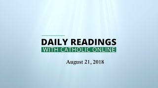 Daily Reading for Tuesday, August 21st, 2018 HD