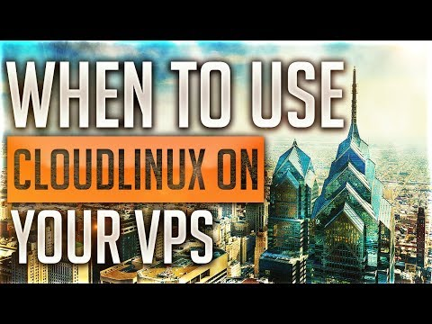 When To Use Cloudlinux On Your Virtual Private Server (VPS)