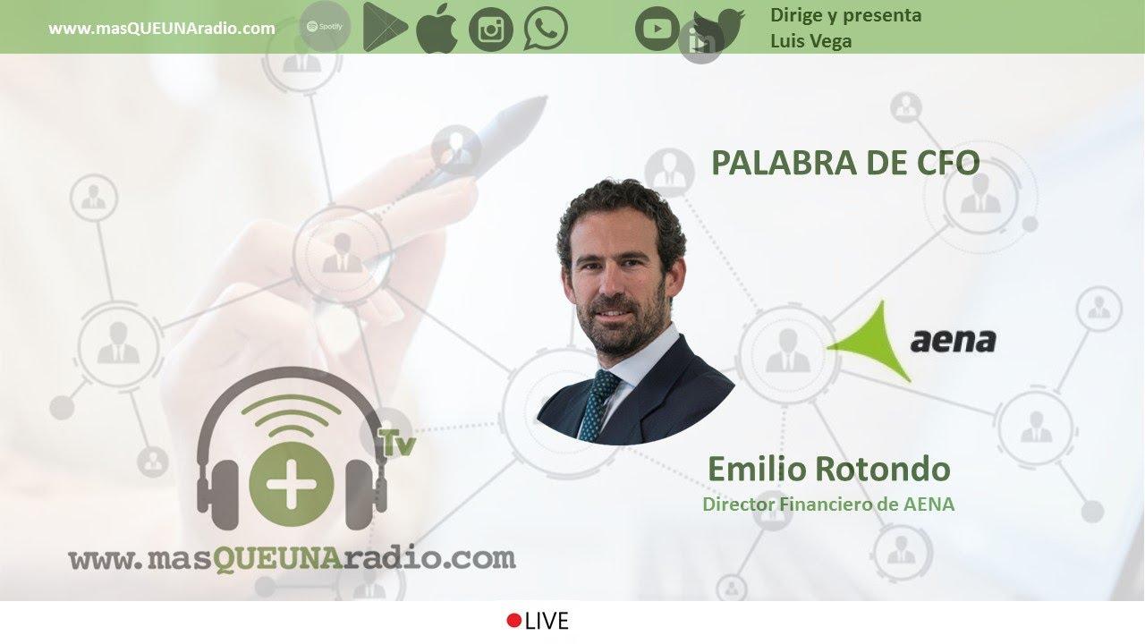 AENA. EMILIO ROTONDO, DIRECTOR FINANCIERO