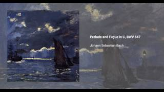 Prelude and Fugue in C major, BWV 547