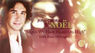 Josh Groban - Angels We Have Heard on High (ft. Brian McKnight) [Official HD Audio]