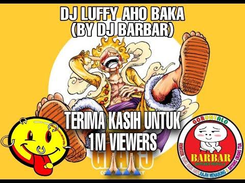 luffy baka song aho baka remix dj bar bar
