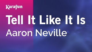 Karaoke Tell It Like It Is - Aaron Neville *