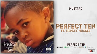 Mustard   Perfect Ten Ft. Nipsey Hussle (Perfect 10)