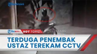 Terduga Pelaku Penembakan Ustaz di Pinang Tangerang Terekam CCTV, Mondar-mandir Depan Rumah Korban