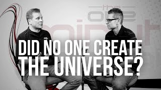 Did No One Create the Universe?