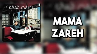 تحميل اغاني Cheb Mami - Mama Zareh MP3