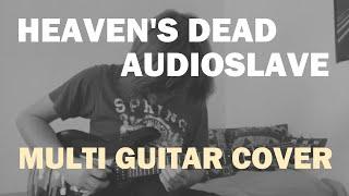 Audioslave - Heaven's Dead (Multi Guitar Cover w/ Programmed Drums)