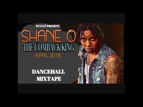 SHANE- O THE COMBACK KING DANCEHALL APRIL 2018 DJ GAT 1876899-5643