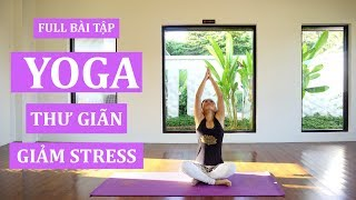 Bài tập yoga thư giãn, giảm stress hiệu quả