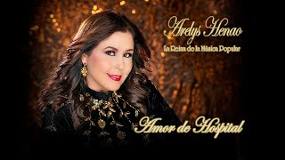 AMOR DE HOSPITAL - ARELYS HENAO - VIDEO OFICIAL