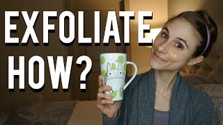 How To Exfoliate The Face| Dr Dray