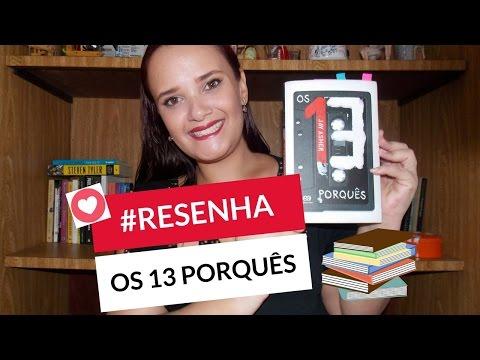 #RESENHA: Os 13 Porqu�s - Jay Asher | Biografias e Afins por Tamy Pinheiro