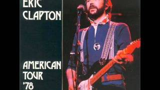 Eric Clapton 06 07 We're All The Way Rodeo Man Live Santa Monica 1978