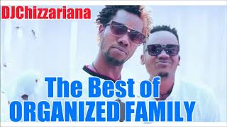 The Best of Organized Family – DJChizzariana