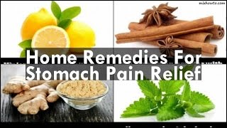 Home Remedies For Stomach Pain Relief