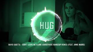 [HUG Exclusive]  David Guetta - Don't Leave Me Alone (dBrotherz HandzUp Remix) (feat. Anne-Marie)