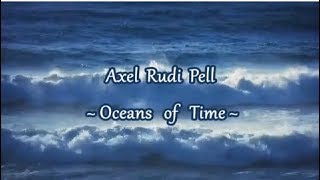 Axel Rudi Pell - Oceans of Time - Lyrics (HD)