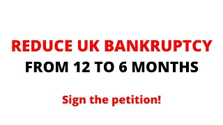 Reduce bankruptcy in England from 12 to 6 months - sign the petition!