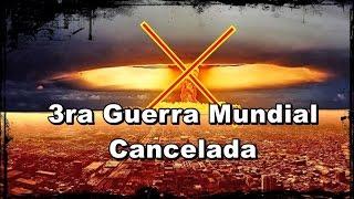 Tercera Guerra Mundial Cancelada