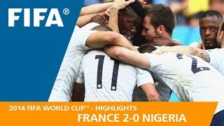 FRANCE v NIGERIA (2:0) - 2014 FIFA World Cup™