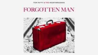 Tom Petty and the Heartbreakers: Forgotten Man [Official Audio]