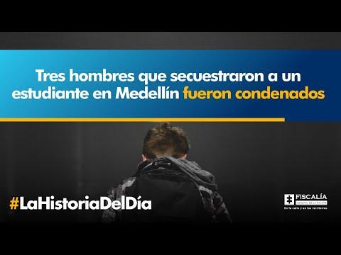 Tres hombres que secuestraron a un estudiante en Medellín fueron condenados