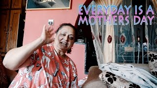 EVERYDAY IS A MOTHERS DAY