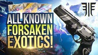 All 6 New Known Forsaken Exotics! Destiny 2 Forsaken Expansion Exotic Weapons!