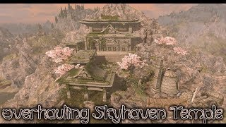 Overhauling Sky Haven Temple   Skyrim (SE)