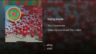 The Cranberries Dying Inside Traducida Al Español